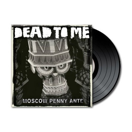 Dead To Me - Moscow Penny Ante (Vinyl)