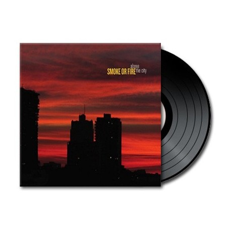 Smoke Or Fire - Above The City (Vinyl)