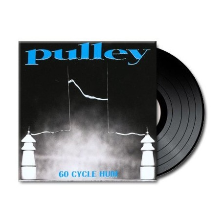 Pulley - 60 Cycle Hum (Vinyl)