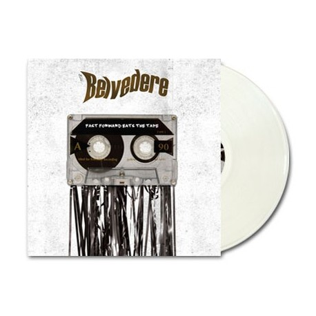Belvedere - Fast Forward Eats The Tape (White Colored Vinyl)