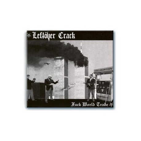 Leftover Crack - Fuck World Trade (CD)