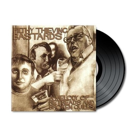 Filthy Thieving Bastards - A Melody Of Retreads And Broken Quills (Vinyl)