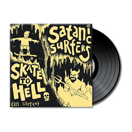 Satanic Surfers - Skate To Hell (Vinyl)