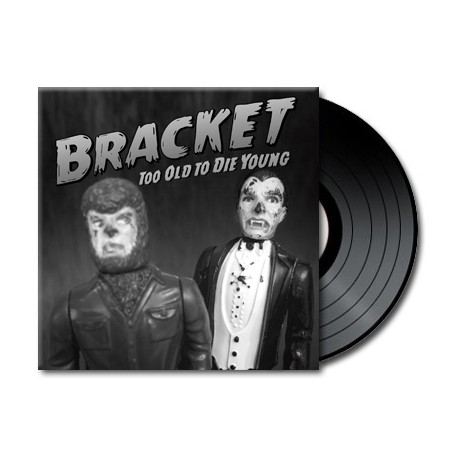 Bracket - Too Old To Die Young (Vinyl)