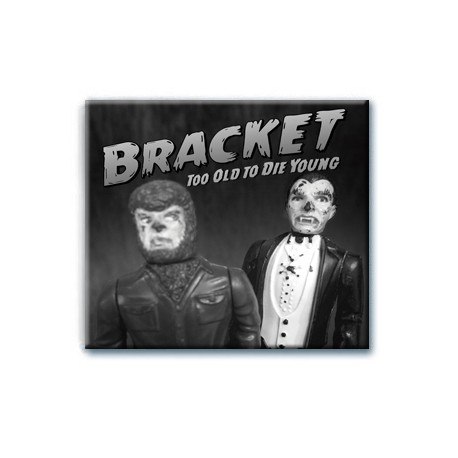 Bracket - Too Old To Die Young (CD)